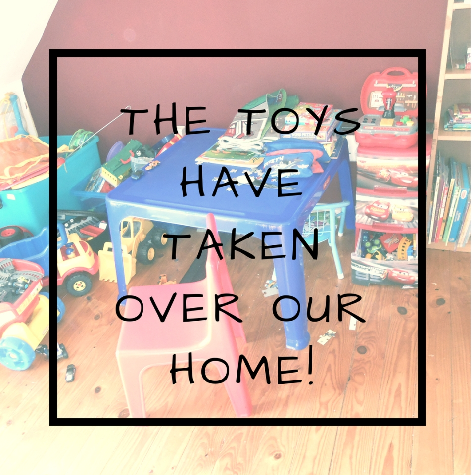 THE TOYS HAVE TAKEN OVER OUR HOME!